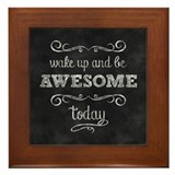Wake up and be awesome Framed Tiles