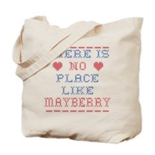No place like Mayberry Tote Bag