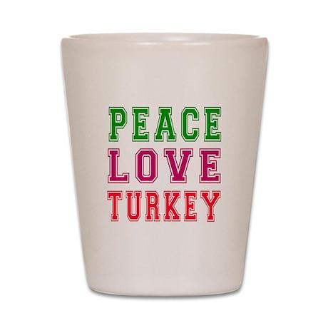 Peace Love Turkey Shot Glass