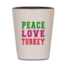 Peace Love Turkey Shot Glass