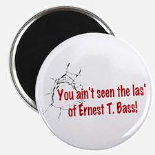 Ernest T Bass Magnets
