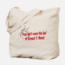 Ernest T Bass Tote Bag