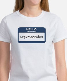 Feeling argumentative Women's T-Shirt