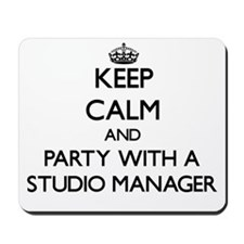 Keep Calm and Party With a Studio Manager Mousepad