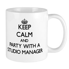 Keep Calm and Party With a Studio Manager Mugs
