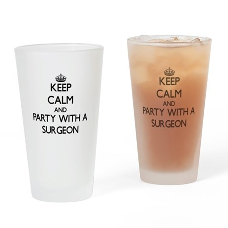 Keep Calm and Party With a Surgeon Drinking Glass