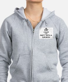 Keep Calm and Party With a Surgeon Zip Hoodie