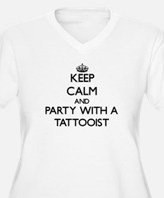 Keep Calm and Party With a Tattooist Plus Size T-S