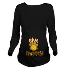 Give Thanks! Turkey Long Sleeve Maternity T-Shirt