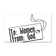 To Women, From God Rectangle Car Magnet