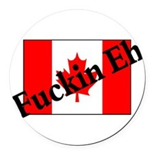 Fuckin Eh (Canadian Flag) Round Car Magnet