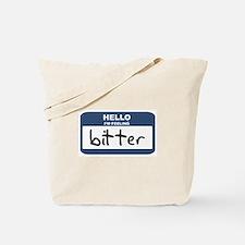 Feeling bitter Tote Bag