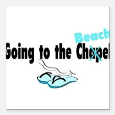 """Going To The Chapel (Beach) Square Car Magnet 3"""" x"""