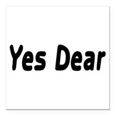 """Yes Dear Square Car Magnet 3"""" x 3"""""""