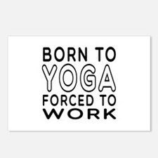 Born To Yoga Forced To Work Postcards (Package of