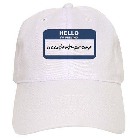 Feeling accident-prone Cap