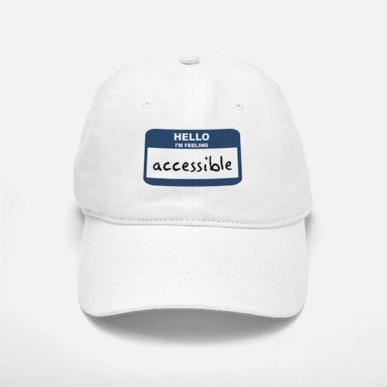 Feeling accessible Baseball Baseball Cap