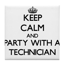 Keep Calm and Party With a Technician Tile Coaster