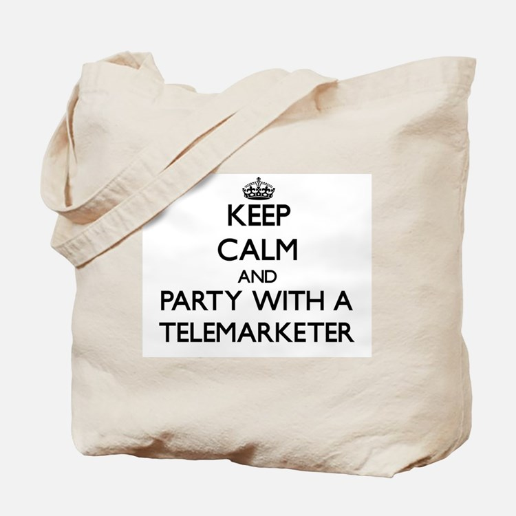 Keep Calm and Party With a Telemarketer Tote Bag