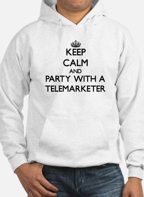 Keep Calm and Party With a Telemarketer Hoodie