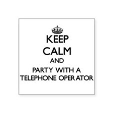 Keep Calm and Party With a Telephone Operator Stic