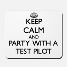 Keep Calm and Party With a Test Pilot Mousepad