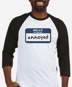 Feeling annoyed Baseball Jersey