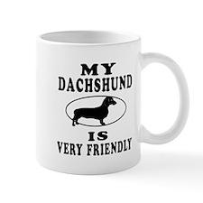 My Daschund Is Very Friendly Mug
