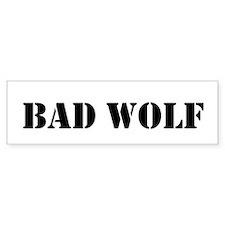Bad Wolf Bumper Bumper Bumper Sticker