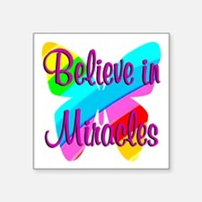 "BELIEVE IN MIRACLES Square Sticker 3"" x 3"""