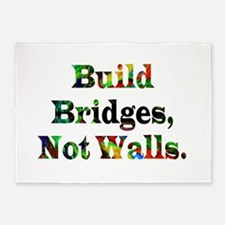 Build Bridges Not Walls 5'x7'Area Rug