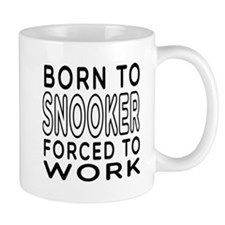 Born To Snooker Forced To Work Small Mug