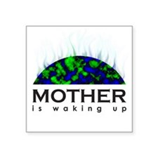 """Mother is waking up - Square Sticker 3"""" x 3&a"""