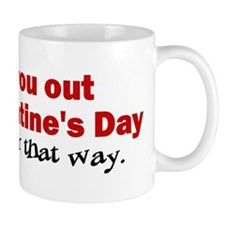 I'll Ask You Out Mug