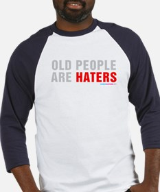 Old People Are Haters Baseball Jersey