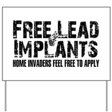 Free Lead Implants Yard Sign