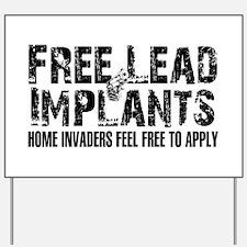 Free Lead Implants Yard Sign