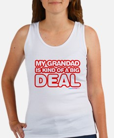 My Grandad is kind of a big deal Women's Tank Top