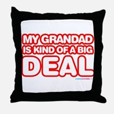 My Grandad is kind of a big deal Throw Pillow