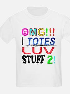 OMG!!! I Totes Luv T-Shirt