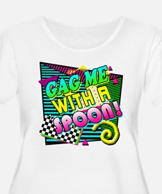 Gag Me With A Spoon! T-Shirt