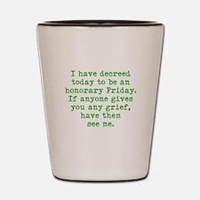 Honorary Friday Shot Glass