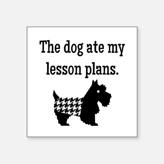 Dog Ate My Lesson Plans Sticker