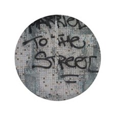 "Married to the Street 3.5"" Button"