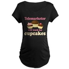 Telemarketer Will Work For Cupcakes T-Shirt
