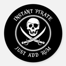 Instant Pirate - Just Add Rum! Round Car Magnet