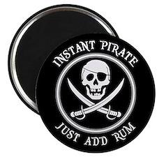 Instant Pirate - Just Add Rum! Magnet