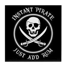 Instant Pirate - Just Add Rum! Tile Coaster