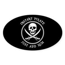 Instant Pirate - Just Add Rum! Decal