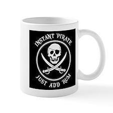 Instant Pirate - Just Add Rum! Mug